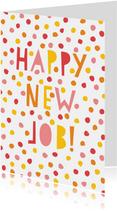 Leuke felicitatiekaart nieuwe baan met confetti & typografie