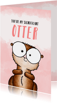 Liefde kaart ottertje - You're my significant otter!
