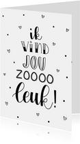 Liefde kaarten - Liefdekaart - Ik vind jou zoooo leuk!