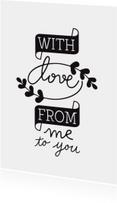 Liefdeskaart with love from me