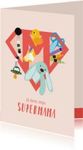 Lieve moederdag kaart voor supermama
