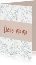Moederdag lieve mama... botanisch met natuurlijke tinten