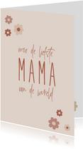Moederdag, Voor de liefste mama van de hele wereld