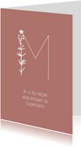 Moederdagkaart M is for mom also known as Superhero