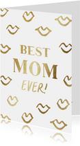 Moederdagkaart met quote en kusjes in goud