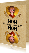 Moederdagkaart - MOM Turned Upside Down Spells WOW