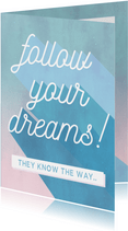 Motiverende coachingskaart - follow your dreams