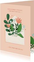 Muttertagskarte Blumen aus dem Umschlag