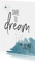 Nieuwjaar Dare to dream in 2019