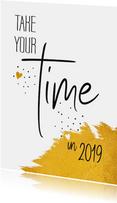 Nieuwjaar Take your time in 2019