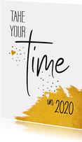 Nieuwjaar Take your time in 2020