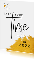 Nieuwjaar Take your time