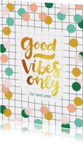 Nieuwjaarskaart goud handlettering Good vibes only