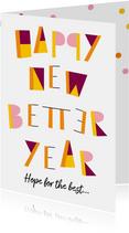 Nieuwjaarskaart Happy new better year