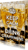 Nieuwjaarskaart Keep Calm and Drink Champagne