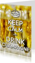 Nieuwjaarskaart Keep Calm Drink Champagne