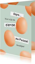Paaskaart humor eieren na Pasen te laat