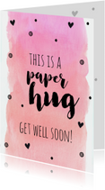 Paper hug - get well soon