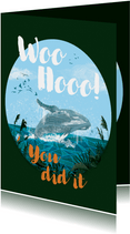 PhD felicitatie kaart - Woohoo you did it met walvis