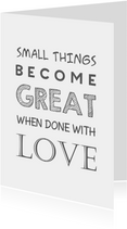 Quote small things become - ST