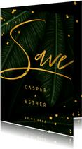 Save the date kaart jungle bladeren met gouden 'save'