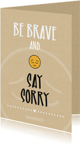 Sorry Be brave and say sorry