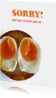 Sorry ik ben een ei