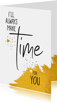 Sterkte I'll always make time for you