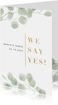 Stijlvolle trouwkaart waterverf eucalyptus gouden we say yes