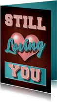 Still Loving You stijlvolle valentijnskaart