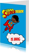 Verjaardagskaarten - superman jarige jongen gekleurd