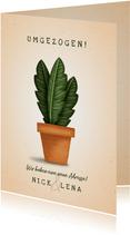 Umzugskarte Topfpflanze Umgezogen