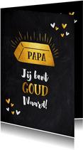 Vaderdag kaart papa jij bent goud waard krijtbord