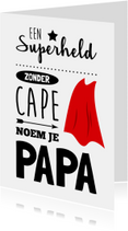 Vaderdag Superheld zonder cape