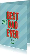 Vaderdagkaart Best 2nd dad ever