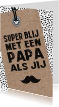 Vaderdagkaart 'Super blij met een papa als jij'