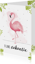 Vakantiekaart met roze flamingo, fijne vakantie!