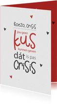 Valentijn Crisis is jou geen kus kunnen geven
