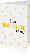 Valentijn Monkeyproud of you