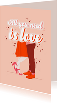 Valentijnskaart - All you need is Love