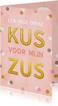 Valentijnskaart dikke kus voor mijn zus met confetti
