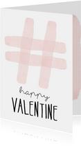 Valentijnskaart. Hashtag happy valentine