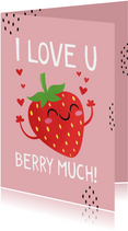 Valentijnskaart humor grappig I love you berry much