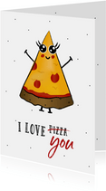 Valentijnskaart I love you more than pizza