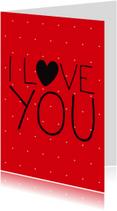 Valentijnskaart I love you red