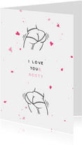 Valentijnskaart I love your booty