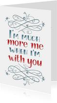 Valentijnskaart I'm much more me