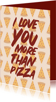 Valentijnskaart love you more than pizza met hartjes