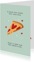 Valentijnskaart pizza lekker stuk lekkerding hartjes humor