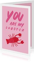 Valentijnskaart you are my lobster roze